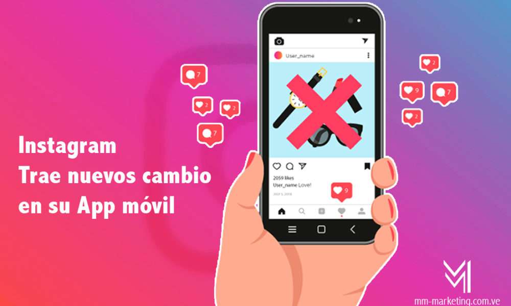 Instagram trae nuevos cambios - mm- marketing