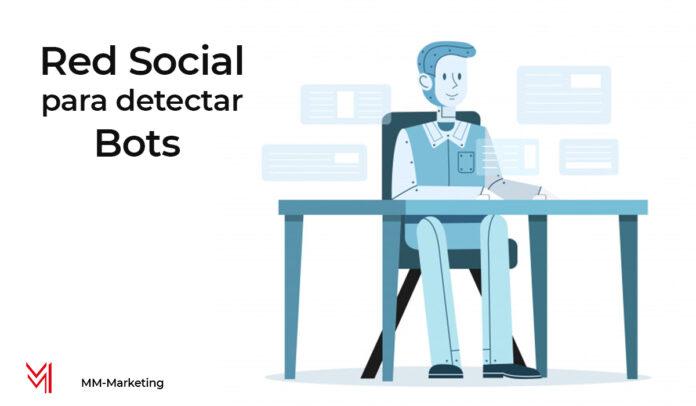 Nueva red social para detectar bots - mm-marketing