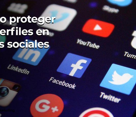 Cómo proteger tus perfiles en redes sociales - mm - marketing